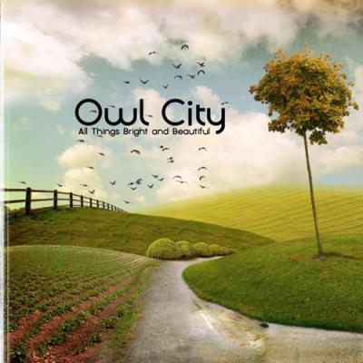 20110628233200-owl-city-all-things-bright-and-beautiful.jpg